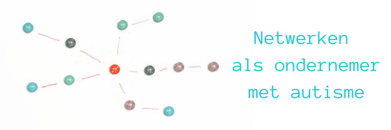 netwerken, autisme, ass, bedrijf, zzp, freelance