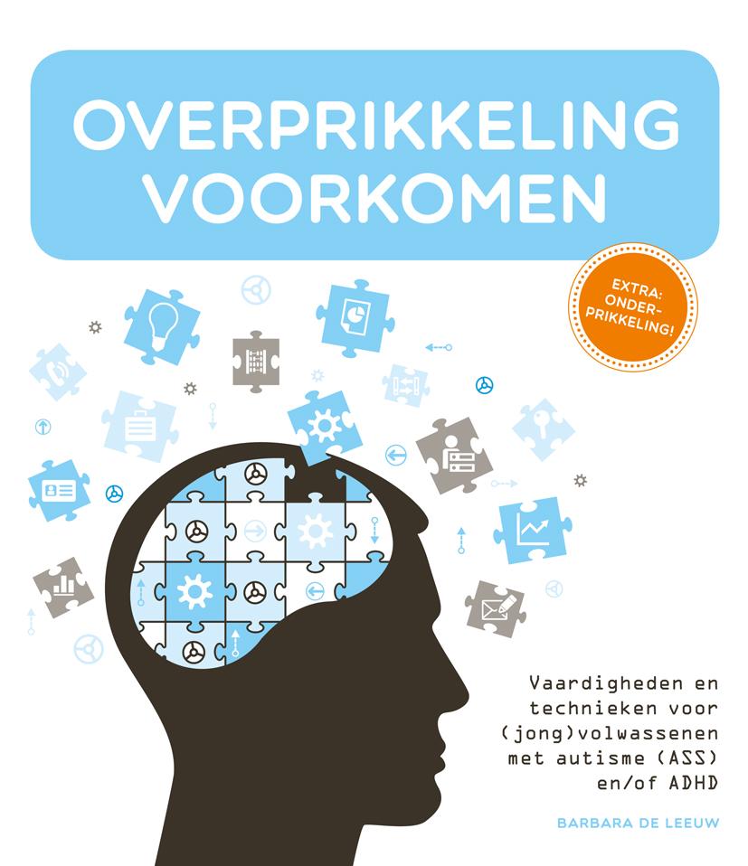 Plaatje van de omslag van het boek Overprikkeling Voorkomen (bij autisme) door Barbara de Leeuw
